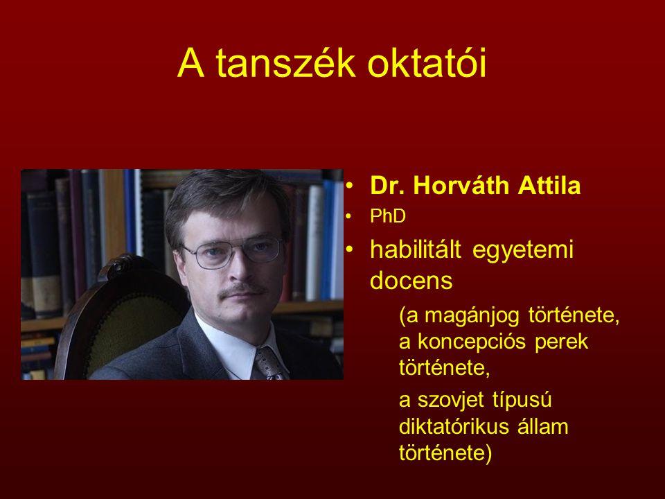 A tanszék oktatói Dr. Horváth Attila habilitált egyetemi docens