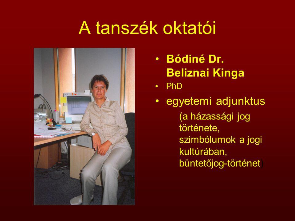 A tanszék oktatói Bódiné Dr. Beliznai Kinga egyetemi adjunktus
