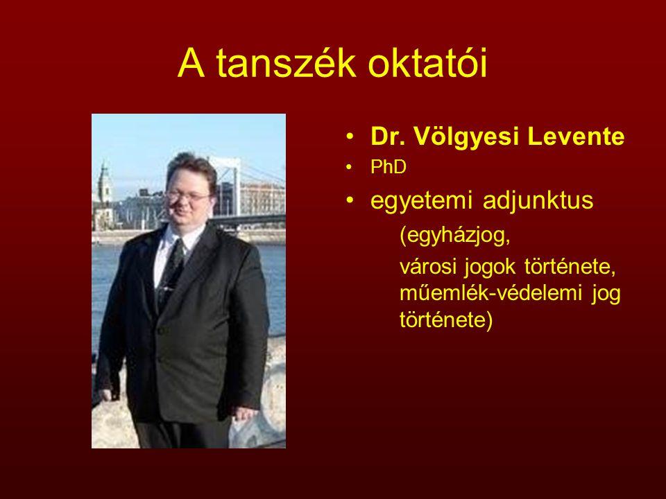 A tanszék oktatói Dr. Völgyesi Levente egyetemi adjunktus (egyházjog,
