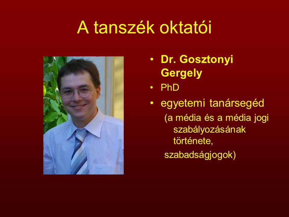 A tanszék oktatói Dr. Gosztonyi Gergely egyetemi tanársegéd PhD