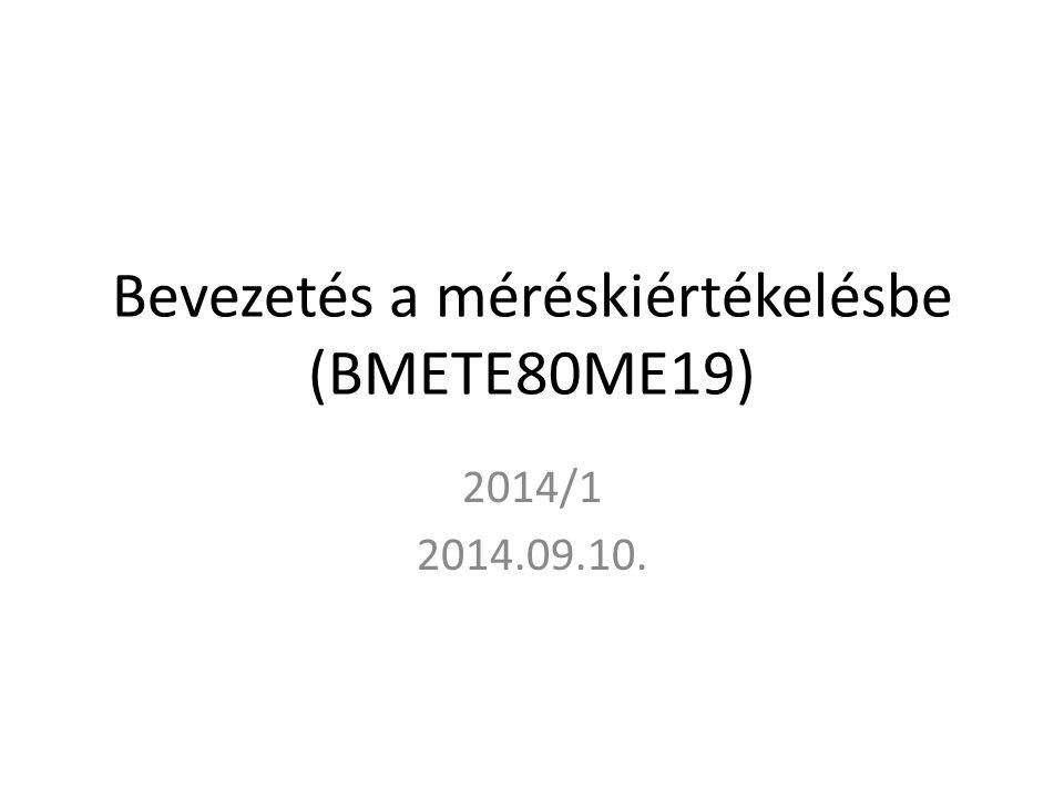 Bevezetés a méréskiértékelésbe (BMETE80ME19)