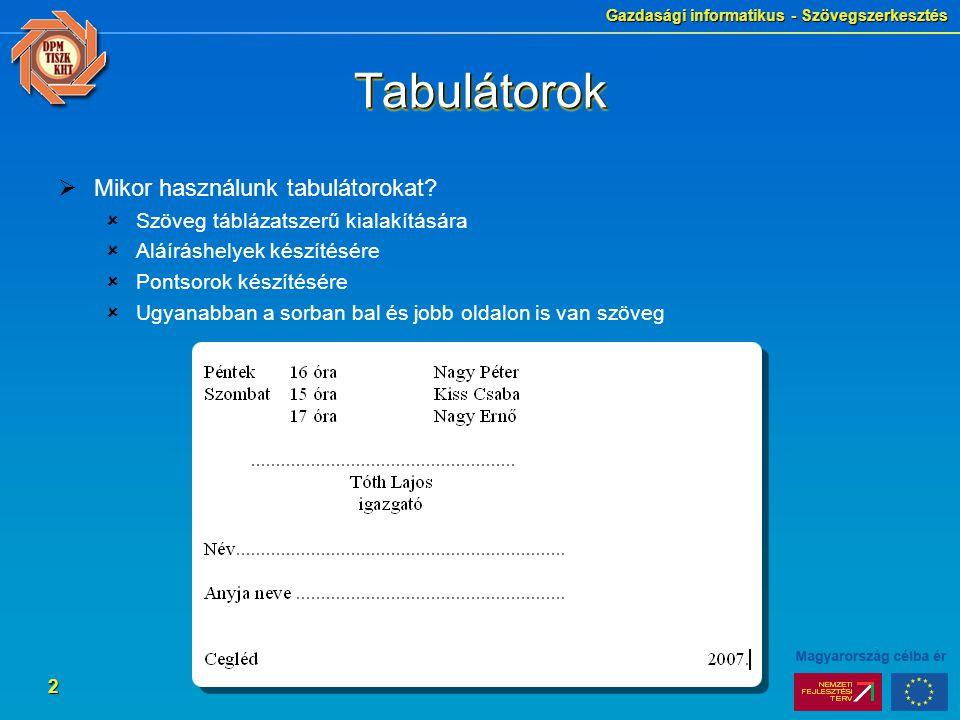 Tabulátorok Mikor használunk tabulátorokat