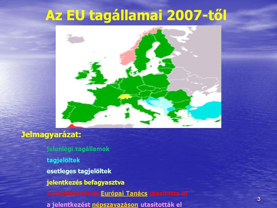 Az EU tagállamai 2007-től Jelmagyarázat: jelenlegi tagállamok