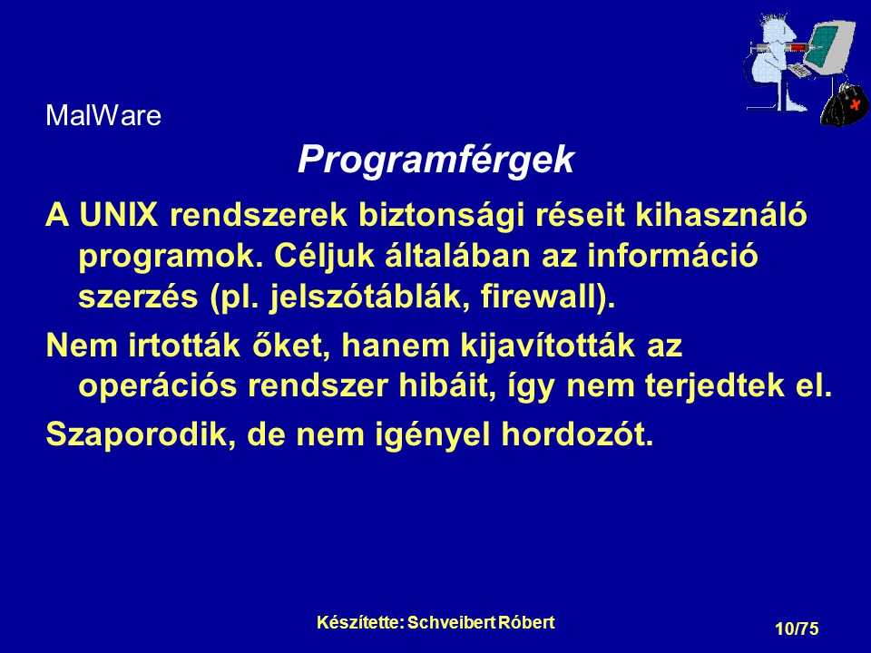 MalWare Vírustároló programok