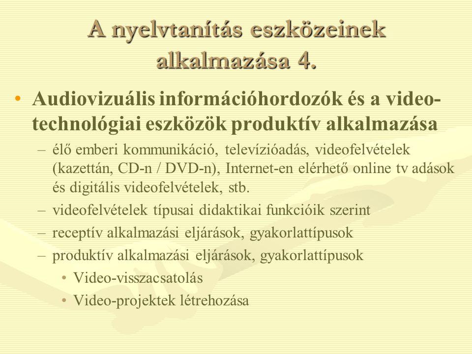 A nyelvtanítás eszközeinek alkalmazása 4.