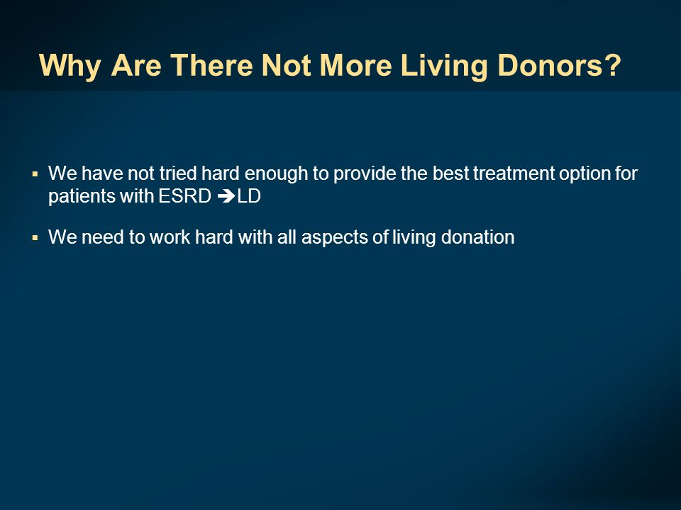 Why Are There Not More Living Donors