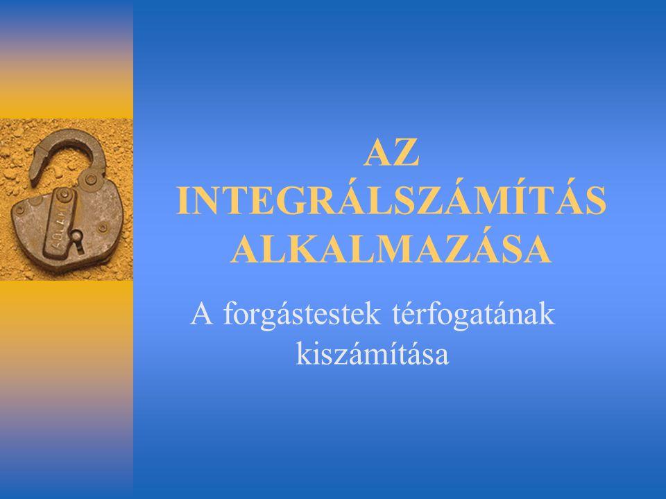 AZ INTEGRÁLSZÁMÍTÁS ALKALMAZÁSA