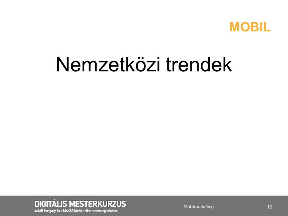 mobil Nemzetközi trendek Mobilmarketing