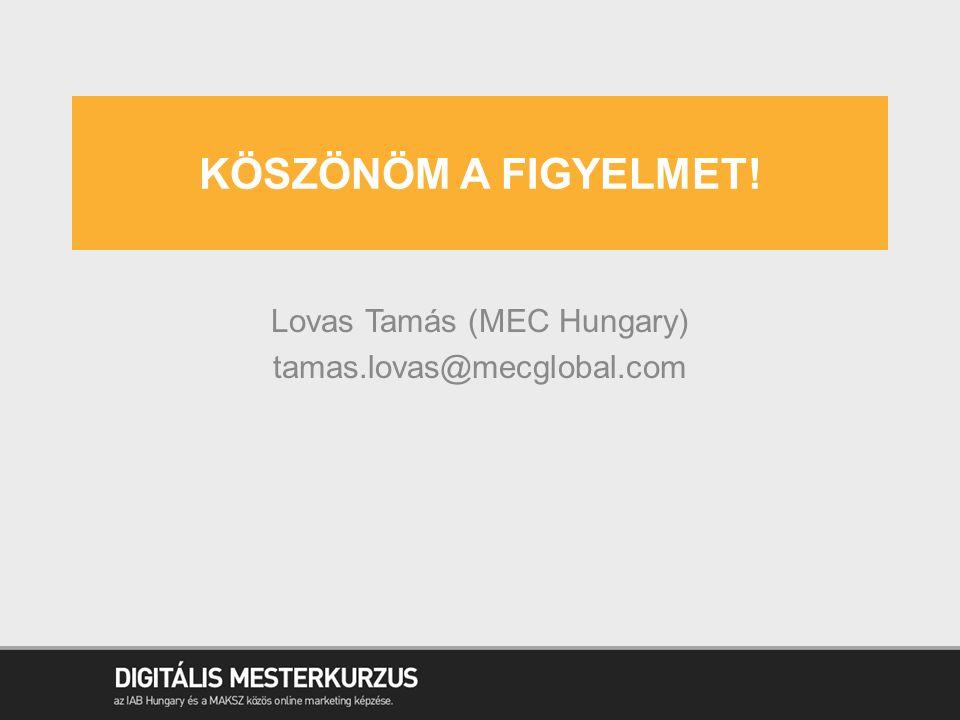 Lovas Tamás (MEC Hungary) tamas.lovas@mecglobal.com