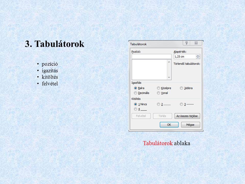 3. Tabulátorok pozíció igazítás kitöltés felvétel Tabulátorok ablaka