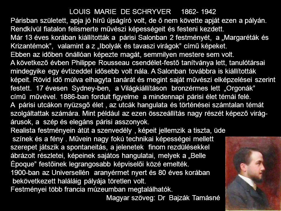 LOUIS MARIE DE SCHRYVER 1862- 1942