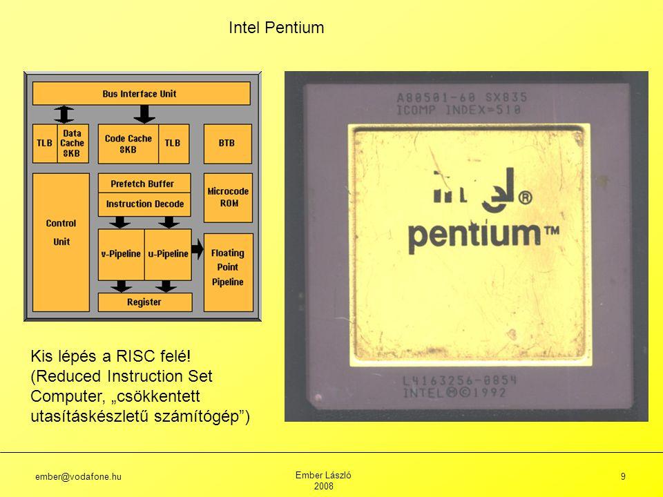 """Intel Pentium Kis lépés a RISC felé! (Reduced Instruction Set Computer, """"csökkentett utasításkészletű számítógép )"""