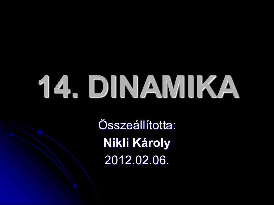 Összeállította: Nikli Károly 2012.02.06.