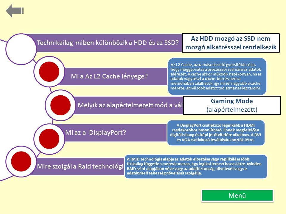 Az HDD mozgó az SSD nem mozgó alkatrésszel rendelkezik