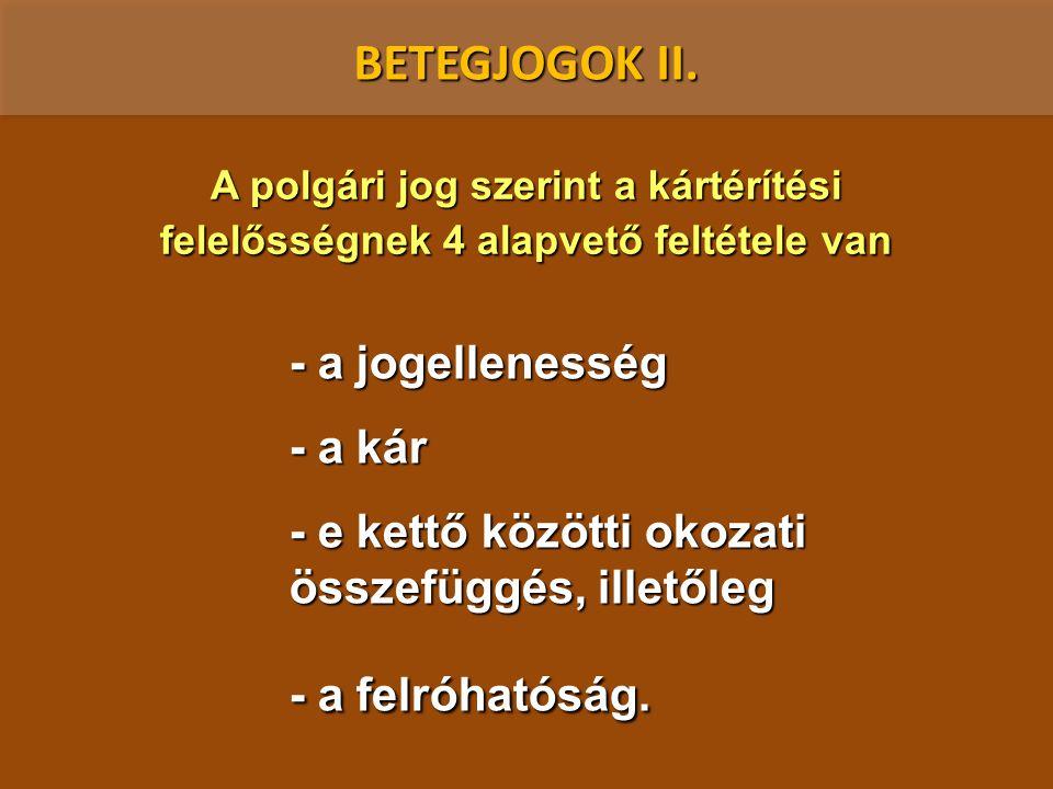 BETEGJOGOK II. - a jogellenesség - a kár