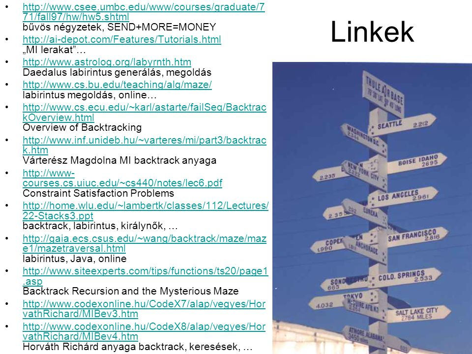 Linkek http://www.csee.umbc.edu/www/courses/graduate/771/fall97/hw/hw5.shtml bűvös négyzetek, SEND+MORE=MONEY.