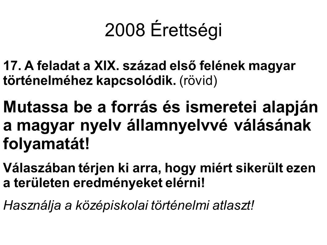 Feladatmegértés A vizsgázó bemutatja a magyar államnyelvért folytatott