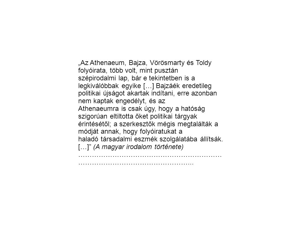 """""""Az Athenaeum, Bajza, Vörösmarty és Toldy folyóirata, több volt, mint pusztán"""