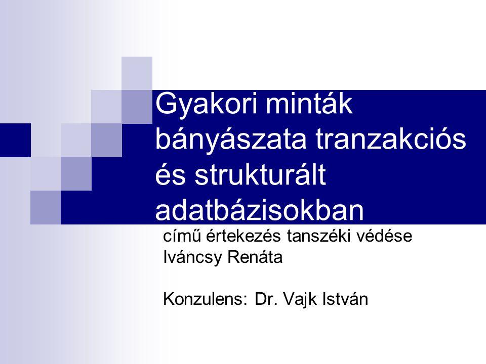 Gyakori minták bányászata tranzakciós és strukturált adatbázisokban