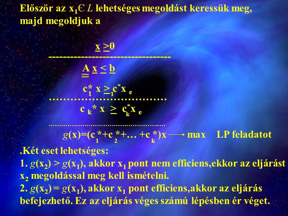 ---------------------------------- A x < b c* x > c*x e 1 1
