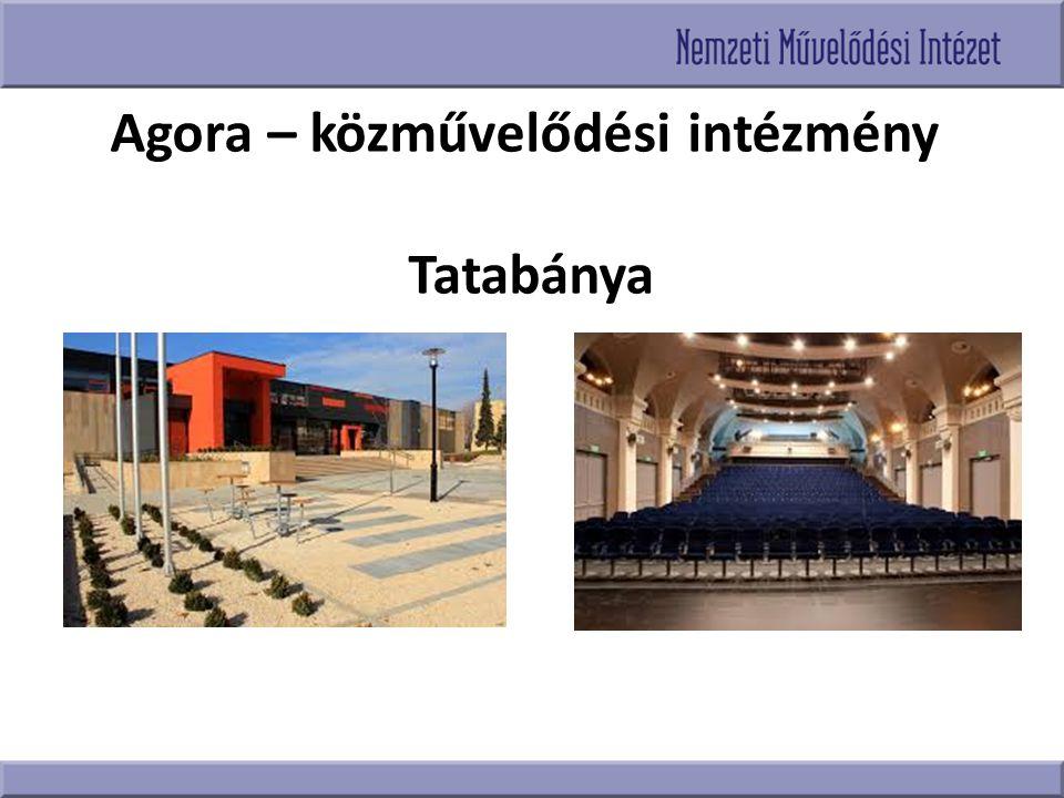 Agora – közművelődési intézmény Tatabánya