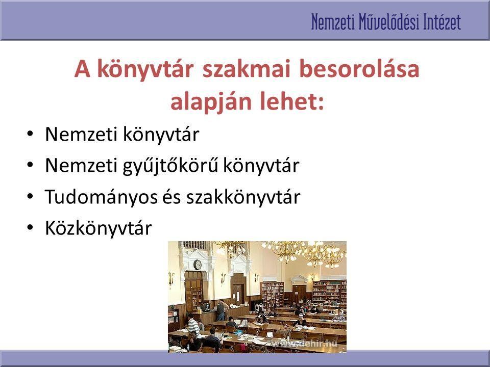 A könyvtár szakmai besorolása alapján lehet: