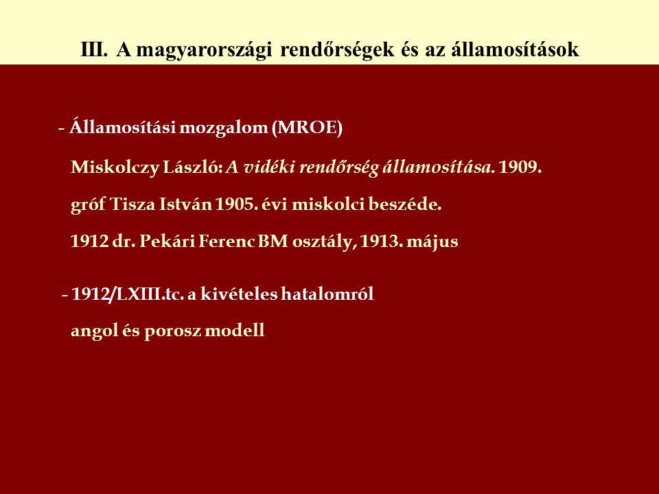 III. A magyarországi rendőrségek és az államosítások