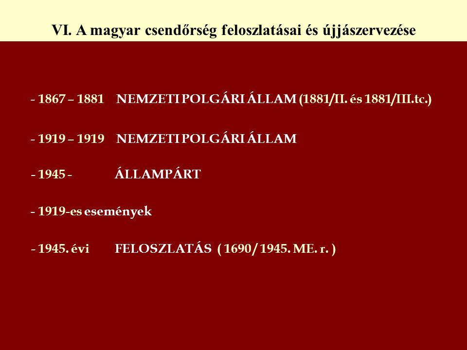 VI. A magyar csendőrség feloszlatásai és újjászervezése