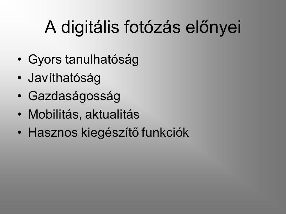 A digitális fotózás előnyei