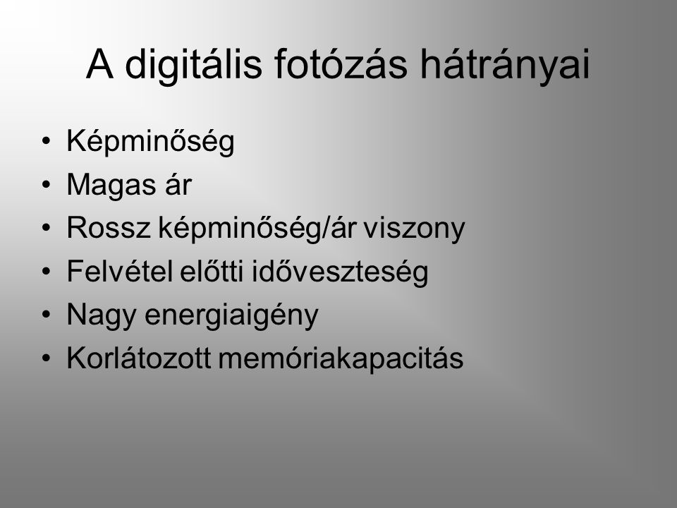 A digitális fotózás hátrányai