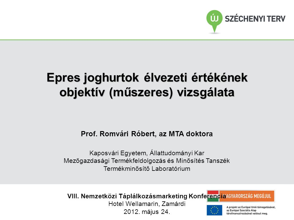 Epres joghurtok élvezeti értékének objektív (műszeres) vizsgálata