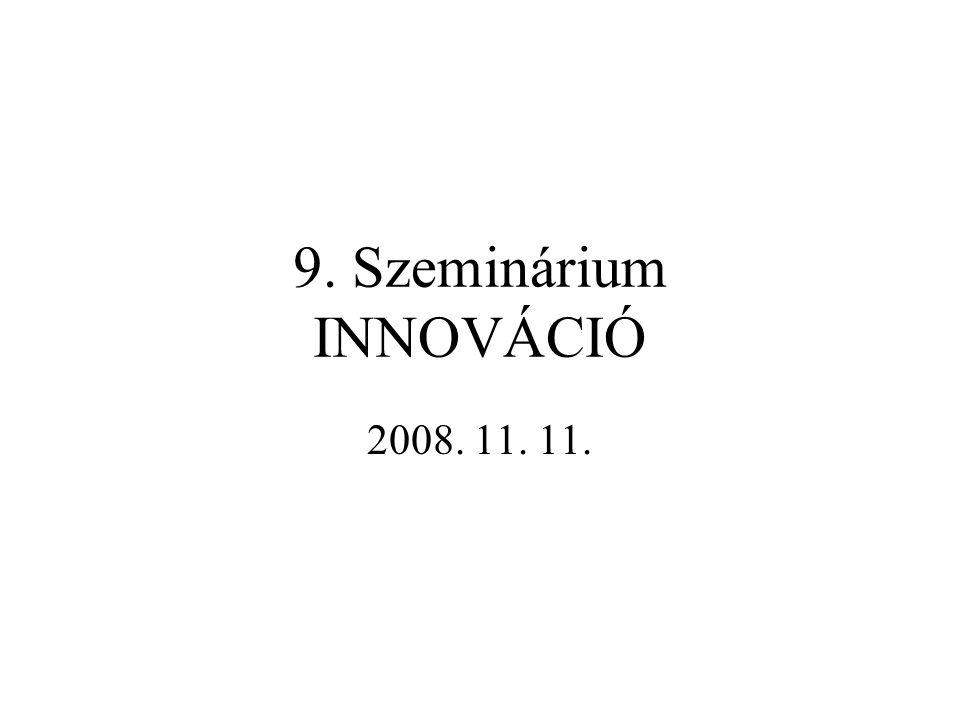 9. Szeminárium INNOVÁCIÓ