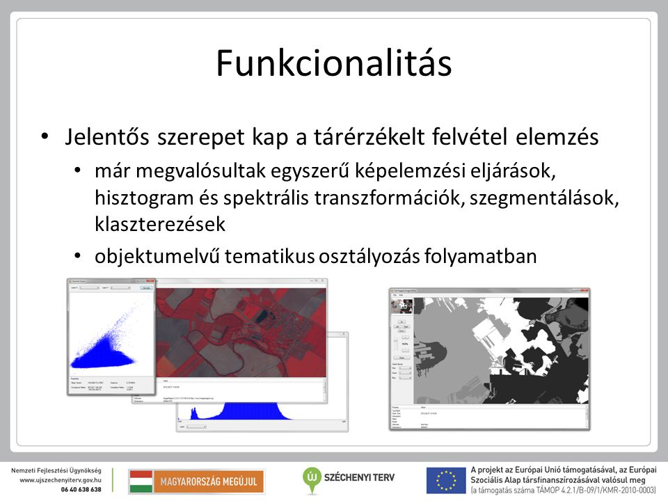 Funkcionalitás Jelentős szerepet kap a tárérzékelt felvétel elemzés