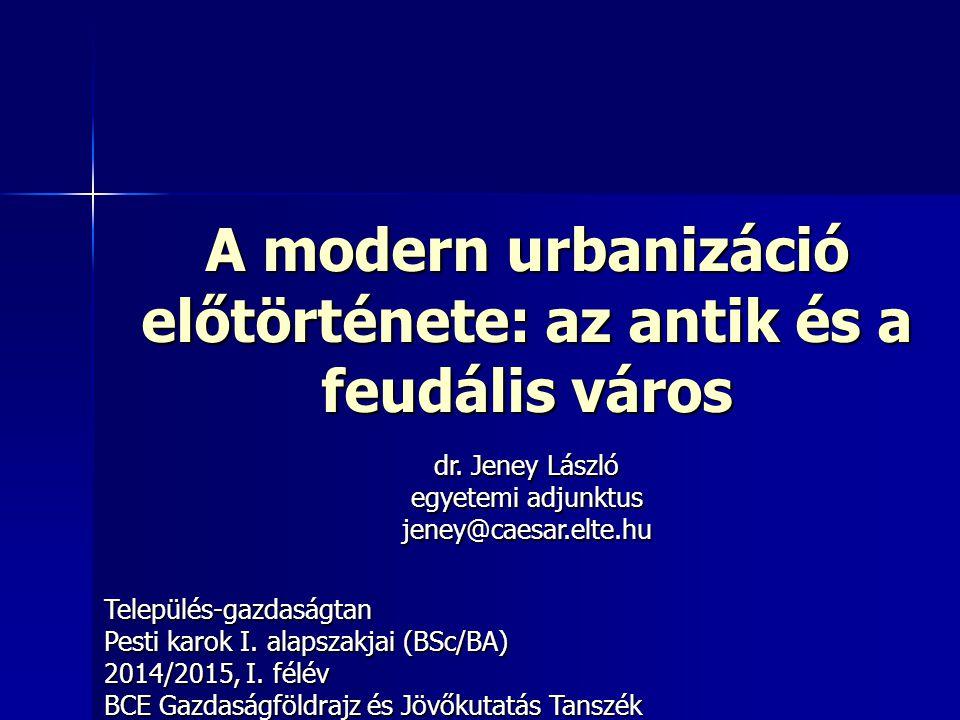 A modern urbanizáció előtörténete: az antik és a feudális város