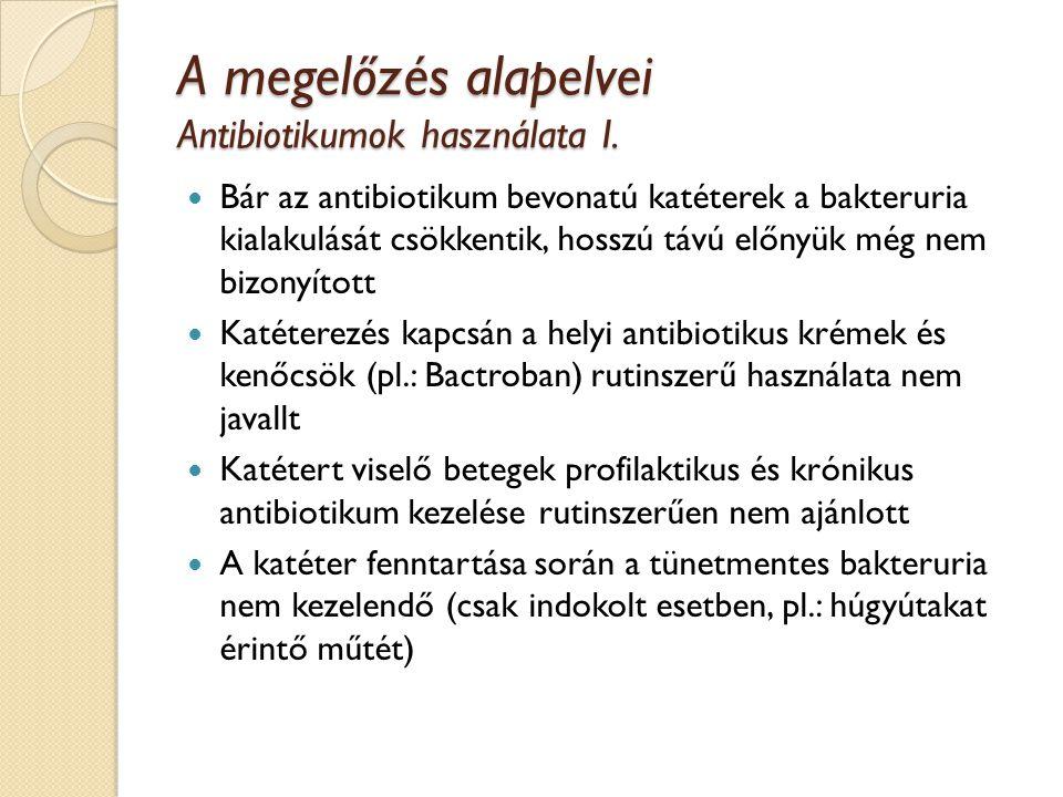 A megelőzés alapelvei Antibiotikumok használata I.