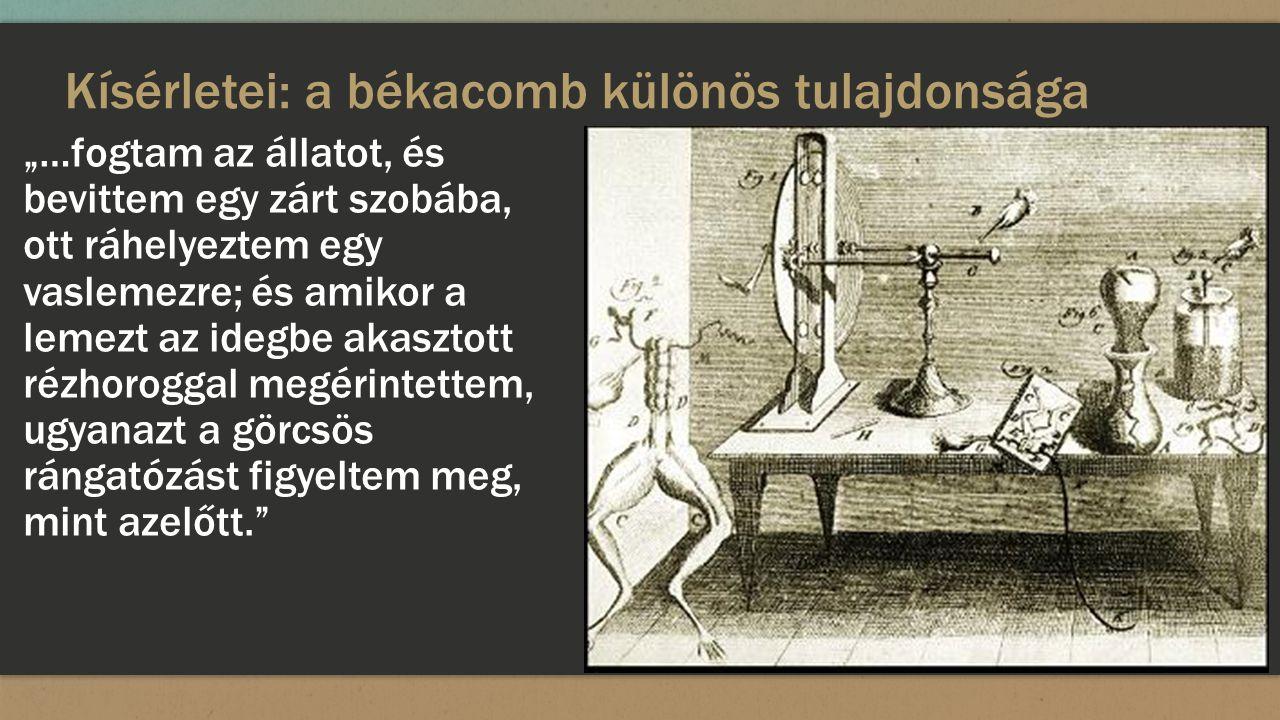 Kísérletei: a békacomb különös tulajdonsága