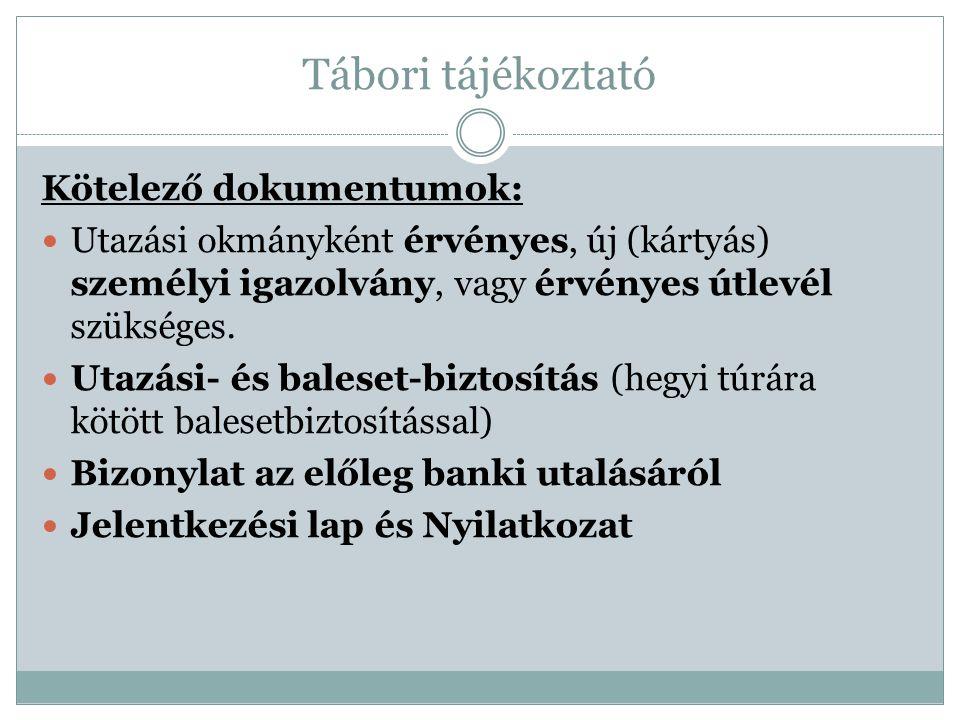 Tábori tájékoztató Kötelező dokumentumok: