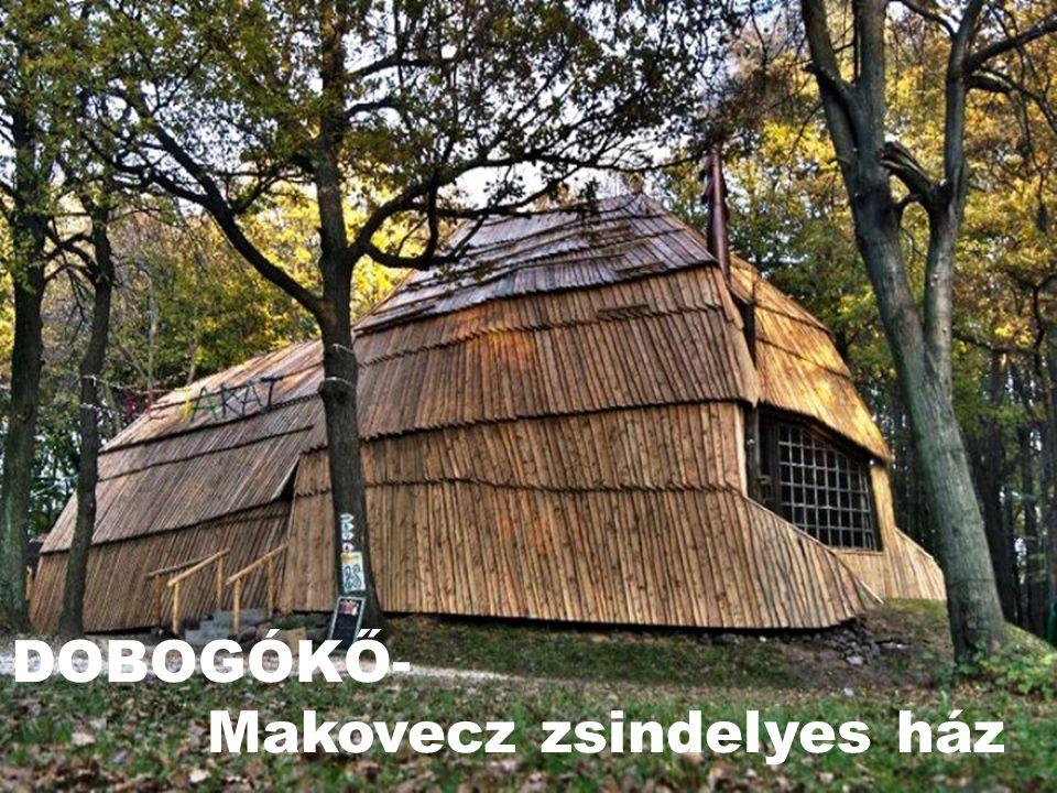 DOBOGÓKŐ- Makovecz zsindelyes ház