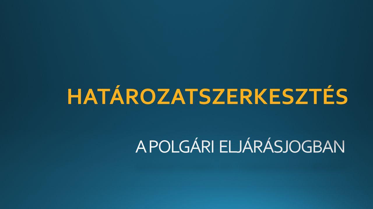 A POLGÁRI ELJÁRÁSJOGBAN