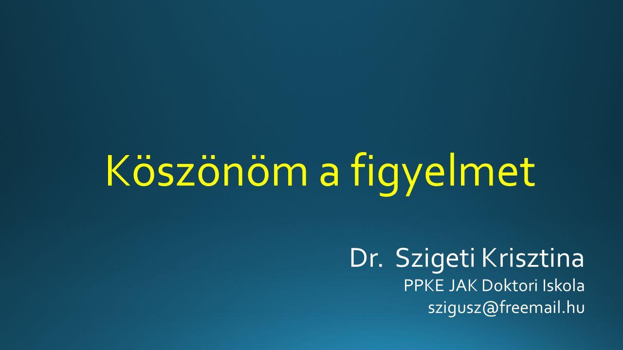 Dr. Szigeti Krisztina PPKE JAK Doktori Iskola szigusz@freemail.hu