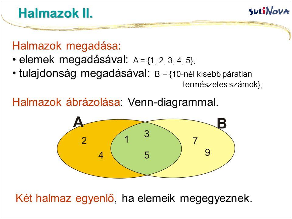 Halmazok II. Halmazok megadása: