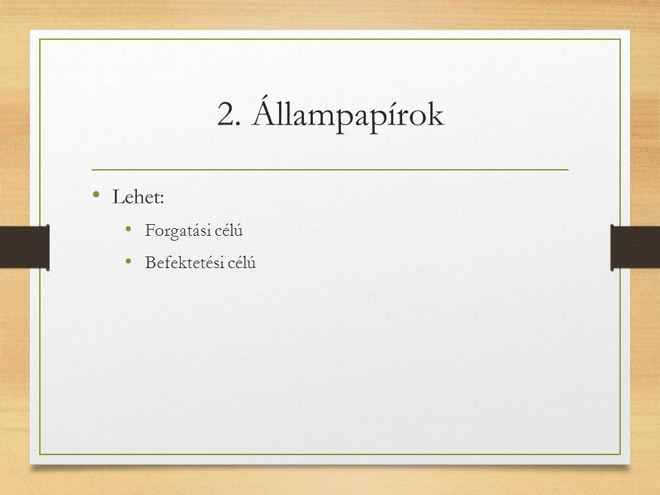 2. Állampapírok Lehet: Forgatási célú Befektetési célú