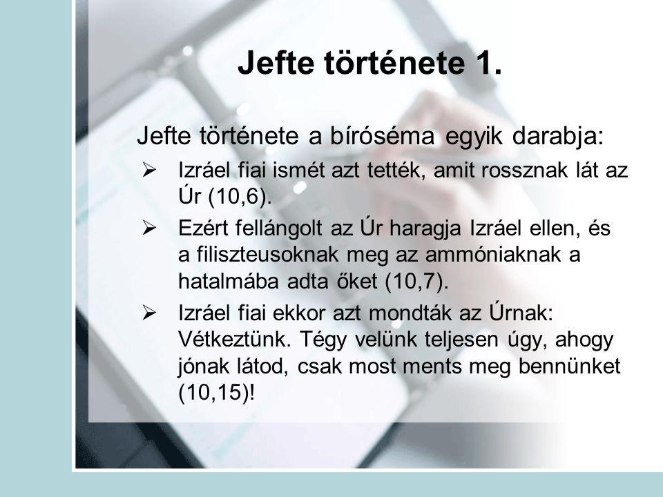 Jefte története 1. Jefte története a bíróséma egyik darabja: