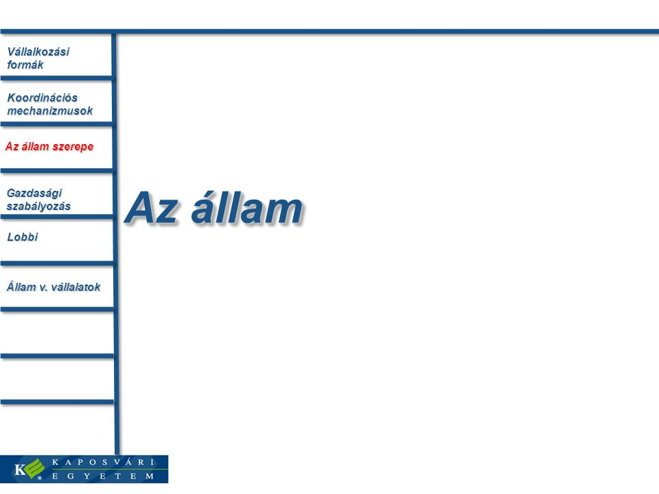 Az állam Vállalkozási formák Koordinációs mechanizmusok