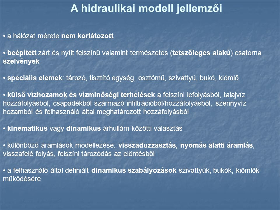 A hidraulikai modell jellemzői