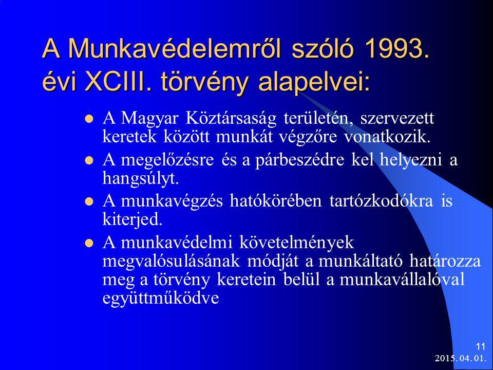 A Munkavédelemről szóló 1993. évi XCIII. törvény alapelvei: