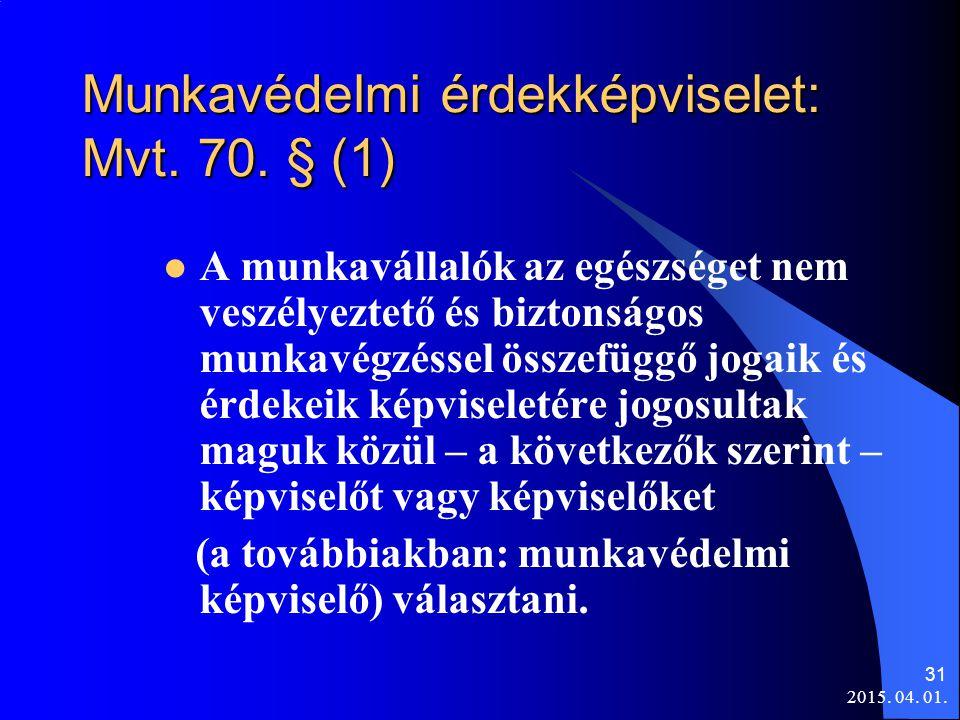 Munkavédelmi érdekképviselet: Mvt. 70. § (1)