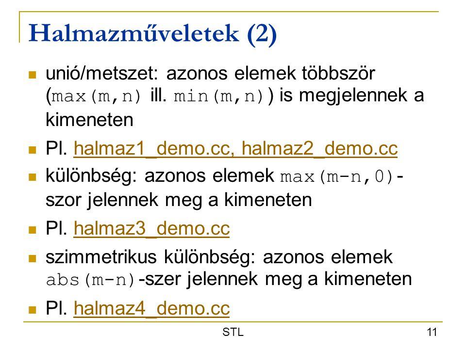 Halmazműveletek (2) unió/metszet: azonos elemek többször (max(m,n) ill. min(m,n)) is megjelennek a kimeneten.