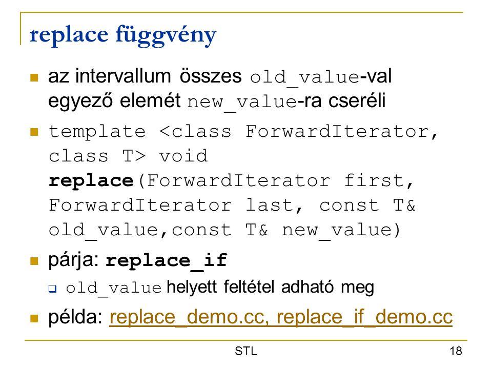 replace függvény az intervallum összes old_value-val egyező elemét new_value-ra cseréli.