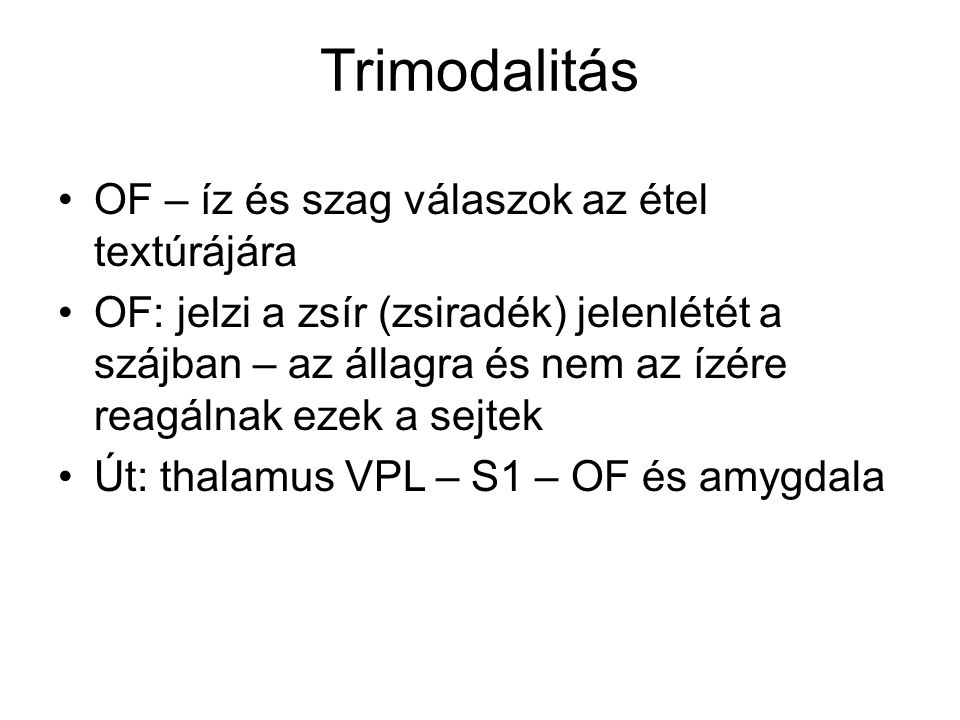 Trimodalitás OF – íz és szag válaszok az étel textúrájára